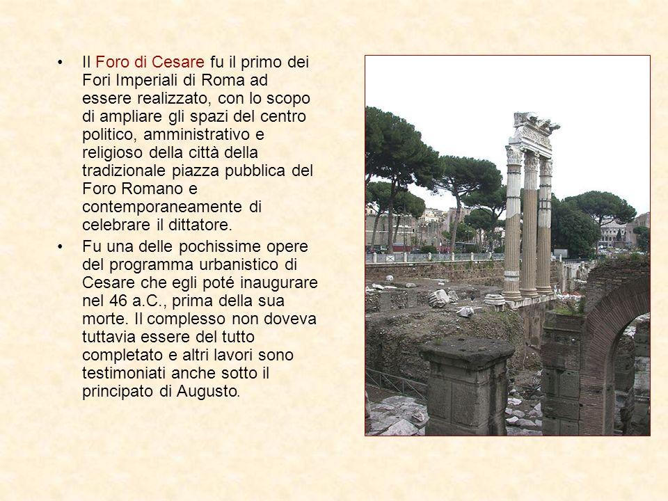 Il Foro di Cesare fu il primo dei Fori Imperiali di Roma ad essere realizzato, con lo scopo di ampliare gli spazi del centro politico, amministrativo e religioso della città della tradizionale piazza pubblica del Foro Romano e contemporaneamente di celebrare il dittatore.