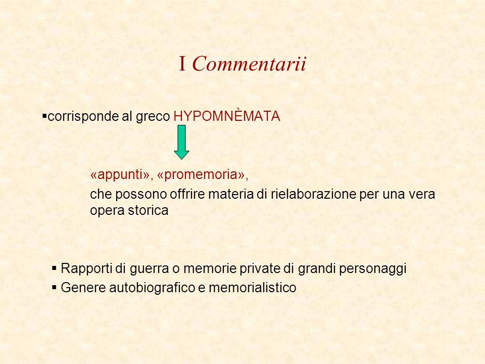 I Commentarii corrisponde al greco HYPOMNÈMATA