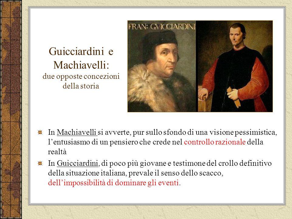 Guicciardini e Machiavelli: due opposte concezioni della storia