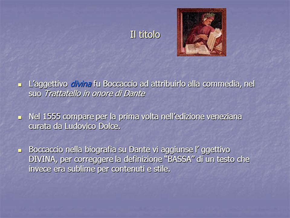 Il titolo L'aggettivo divina fu Boccaccio ad attribuirlo alla commedia, nel suo Trattatello in onore di Dante.