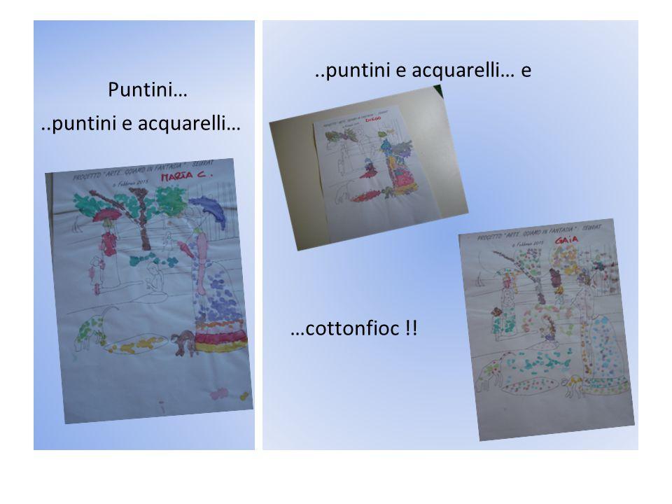 Puntini… ..puntini e acquarelli… e …cottonfioc !! ..puntini e acquarelli…