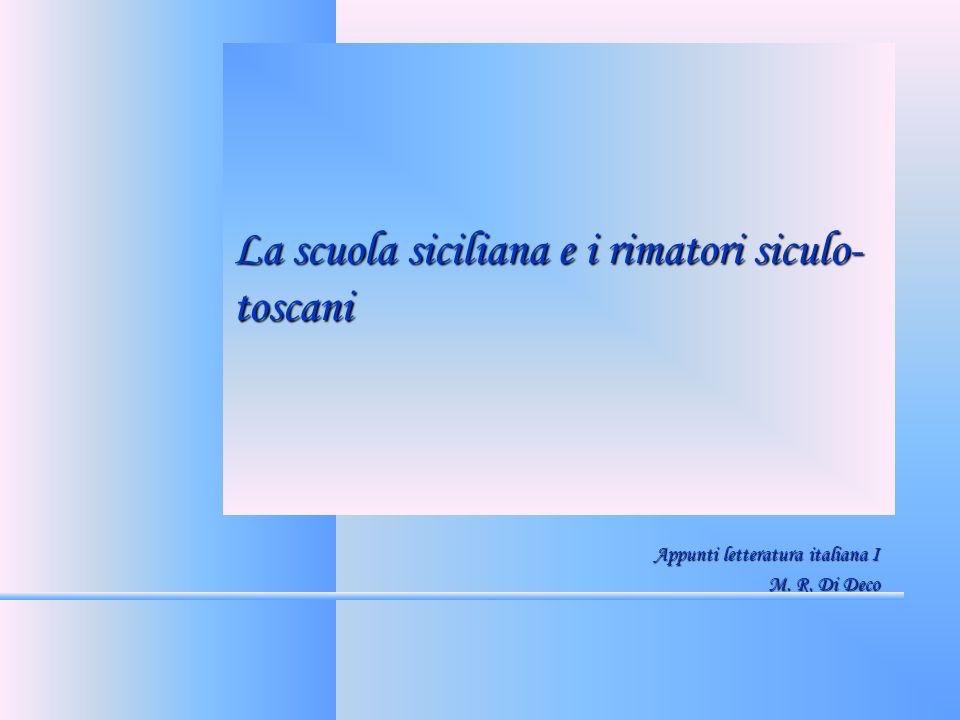 La scuola siciliana e i rimatori siculo- toscani