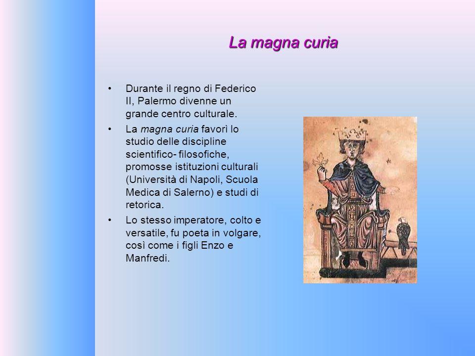 La magna curia Durante il regno di Federico II, Palermo divenne un grande centro culturale.