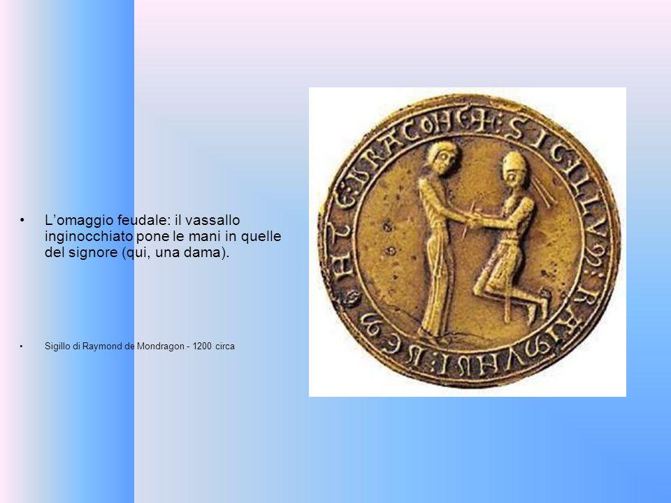 L'omaggio feudale: il vassallo inginocchiato pone le mani in quelle del signore (qui, una dama).