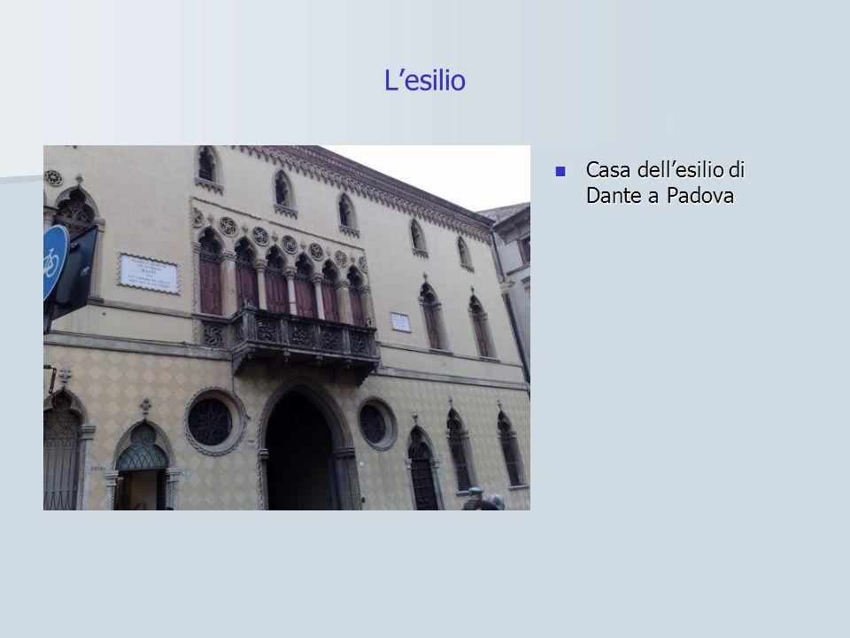 L'esilio Casa dell'esilio di Dante a Padova