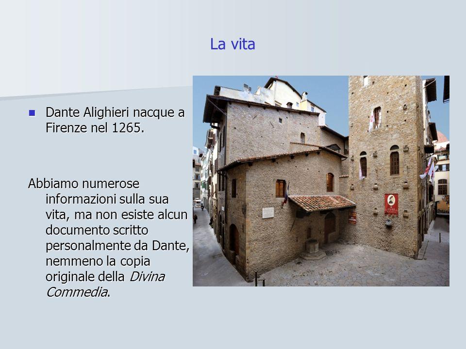 La vita Dante Alighieri nacque a Firenze nel 1265.