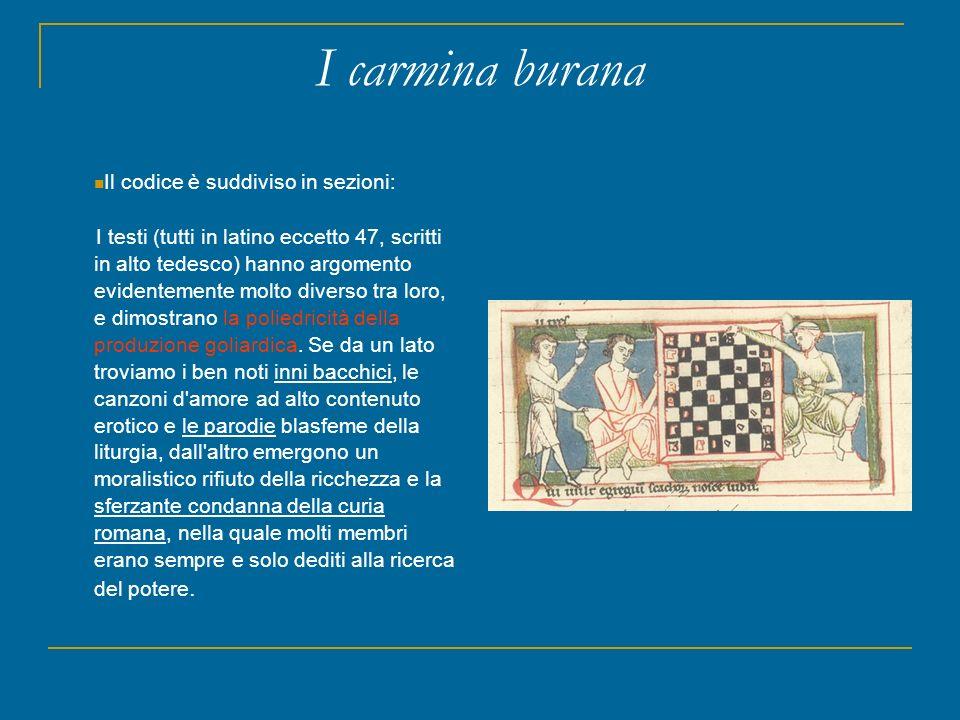 I carmina burana Il codice è suddiviso in sezioni: