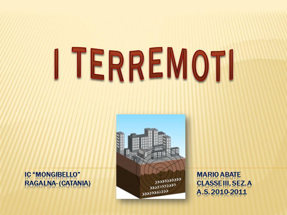 I TERREMOTI IC Mongibello Mario Abate Ragalna- (Catania) Classe III, sez.