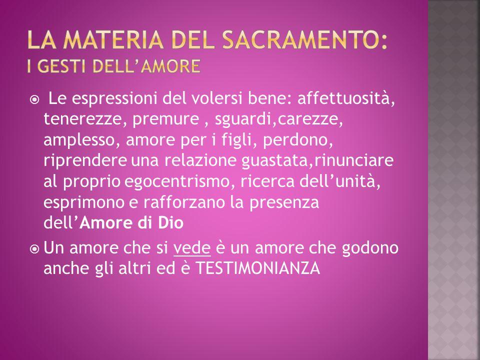 La materia del sacramento: i gesti dell'amore