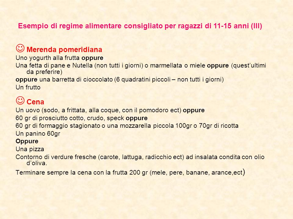 Esempio di regime alimentare consigliato per ragazzi di 11-15 anni (III)