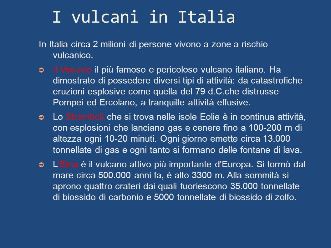 I vulcani in ItaliaIn Italia circa 2 milioni di persone vivono a zone a rischio vulcanico.