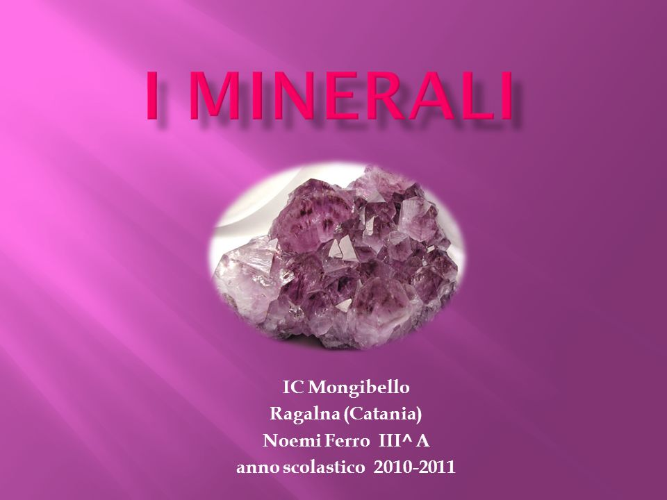 i minerali IC Mongibello Ragalna (Catania) Noemi Ferro III^ A