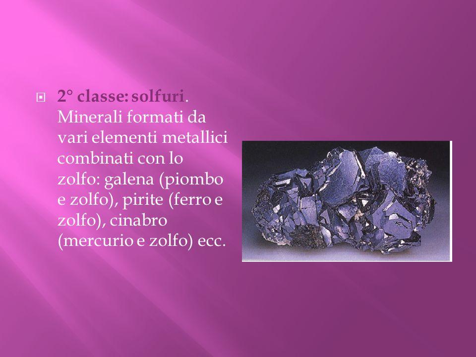 2° classe: solfuri.
