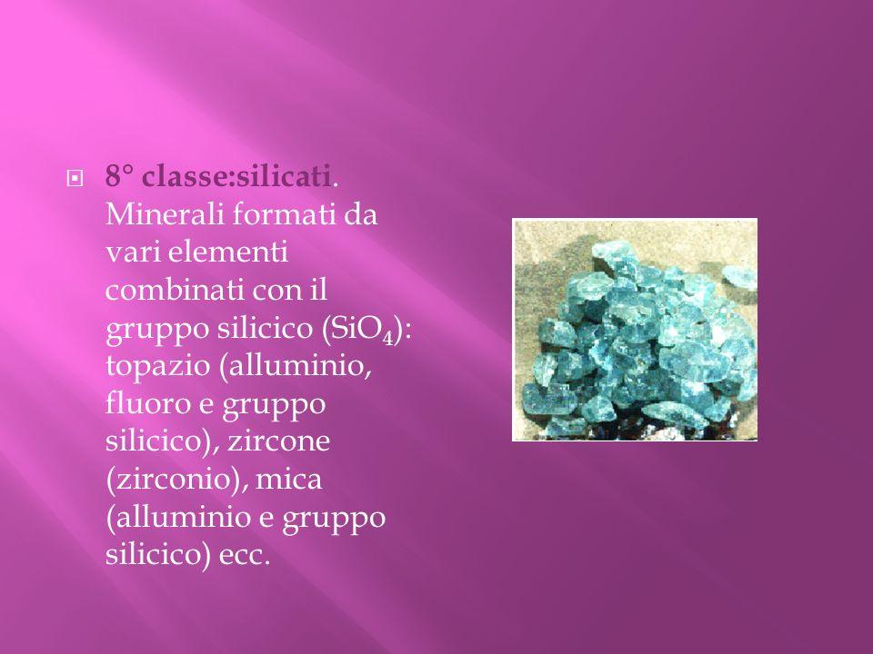 8° classe:silicati.