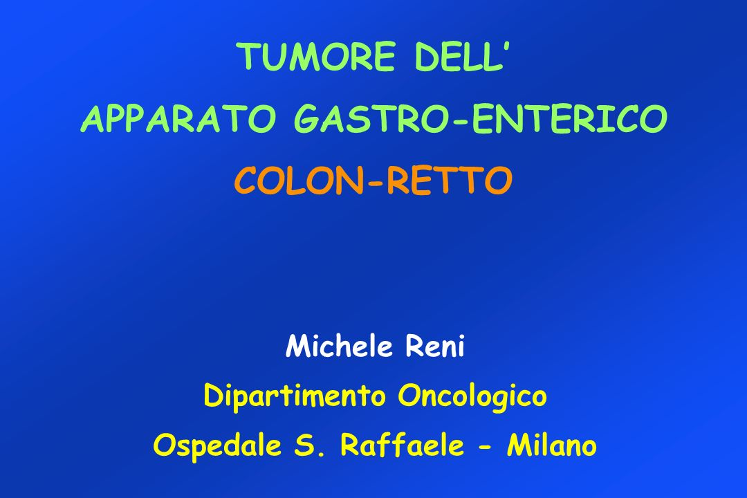 TUMORE DELL' APPARATO GASTRO-ENTERICO COLON-RETTO
