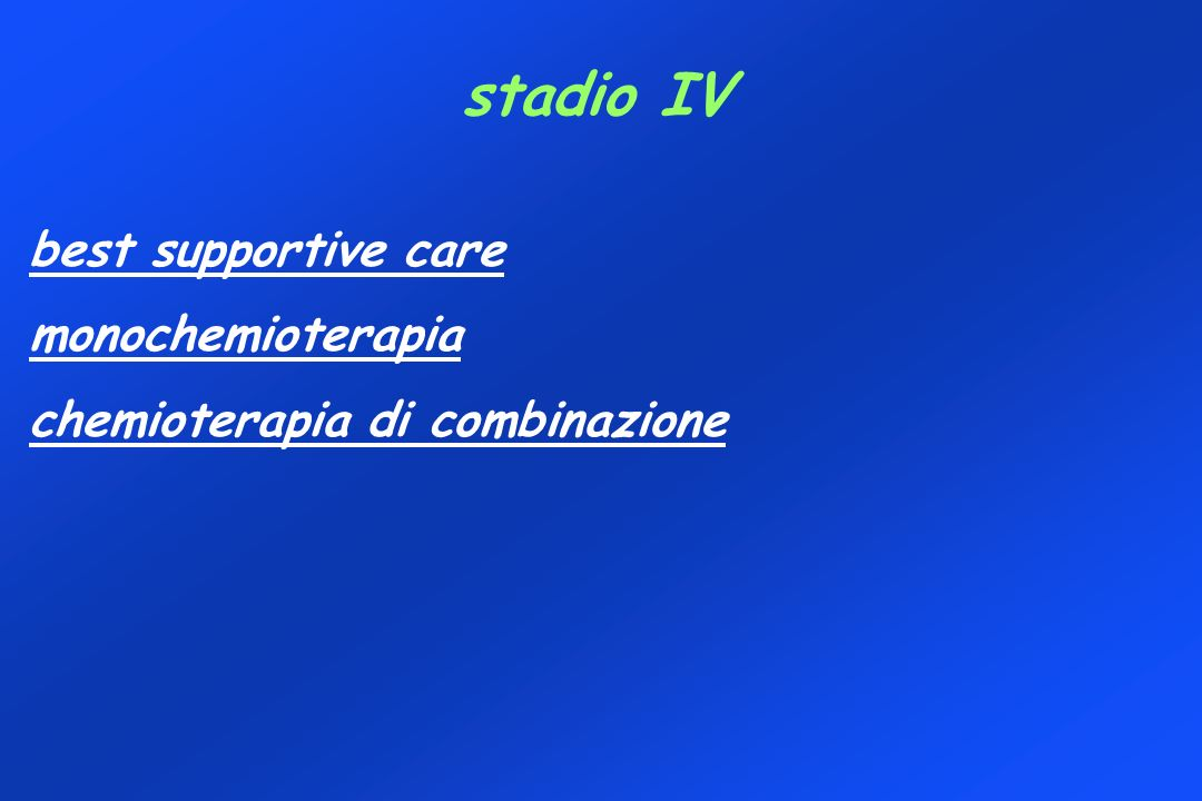 stadio IV best supportive care monochemioterapia
