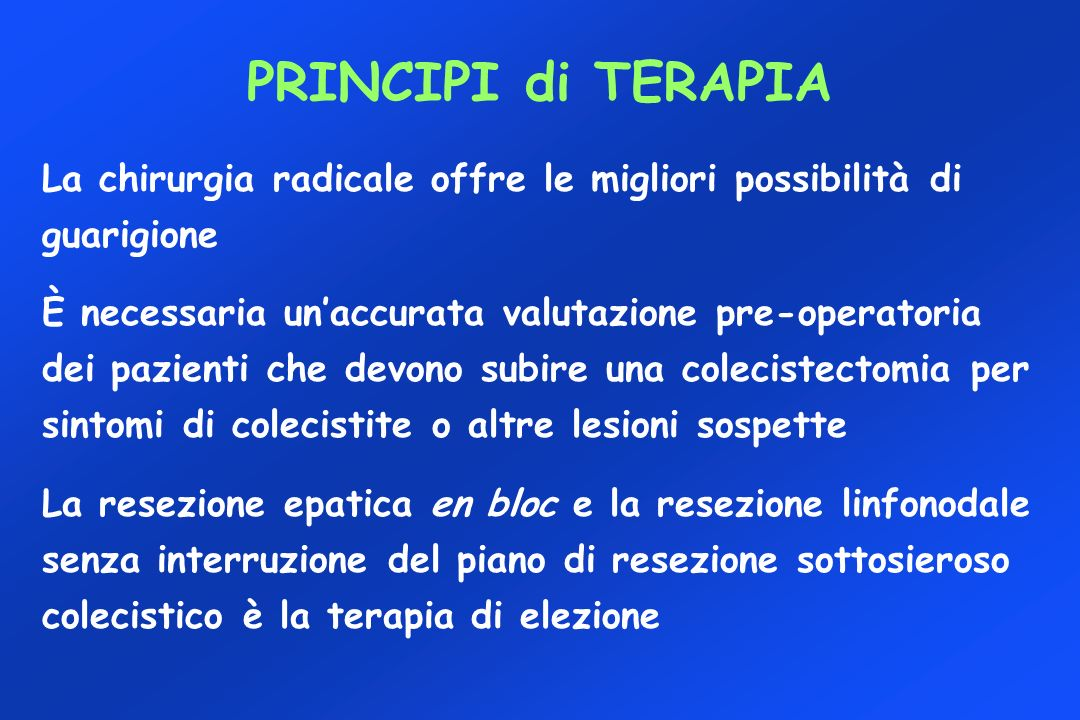 PRINCIPI di TERAPIA La chirurgia radicale offre le migliori possibilità di guarigione.