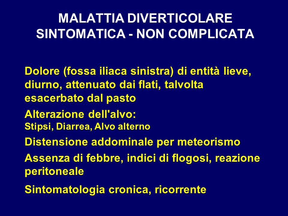MALATTIA DIVERTICOLARE SINTOMATICA - NON COMPLICATA