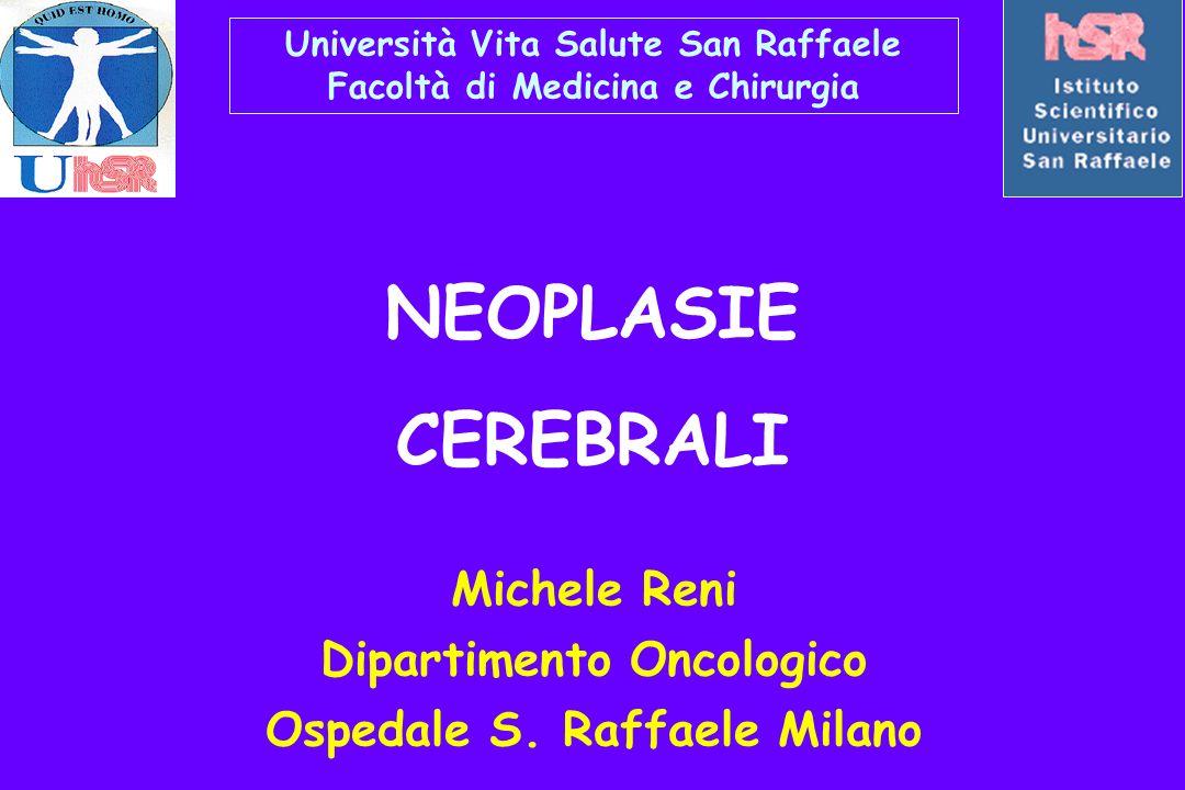 NEOPLASIE CEREBRALI Michele Reni Dipartimento Oncologico