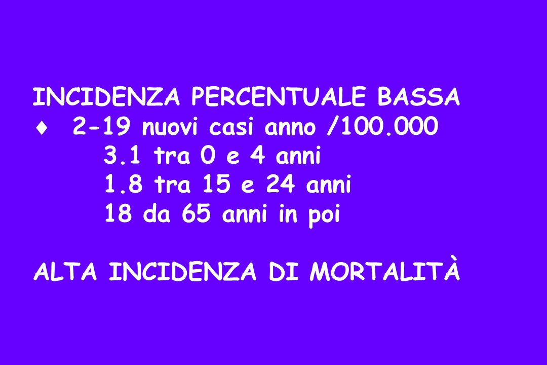 INCIDENZA PERCENTUALE BASSA  2-19 nuovi casi anno /100. 000. 3