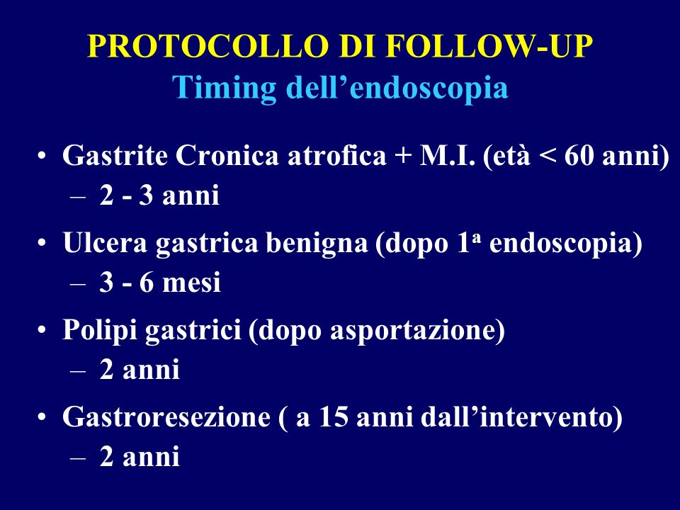 PROTOCOLLO DI FOLLOW-UP Timing dell'endoscopia