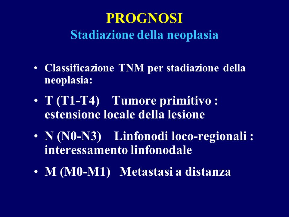 PROGNOSI Stadiazione della neoplasia