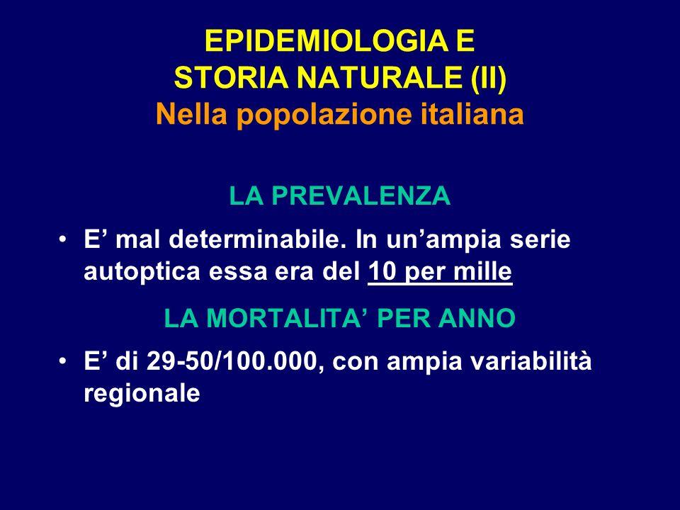 EPIDEMIOLOGIA E STORIA NATURALE (II) Nella popolazione italiana