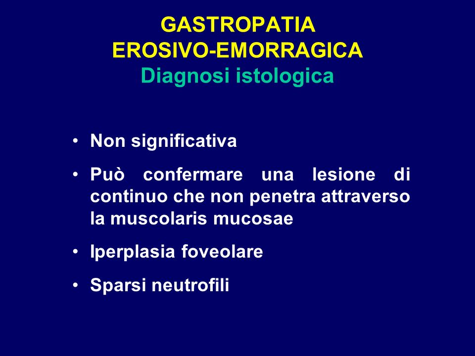 GASTROPATIA EROSIVO-EMORRAGICA Diagnosi istologica