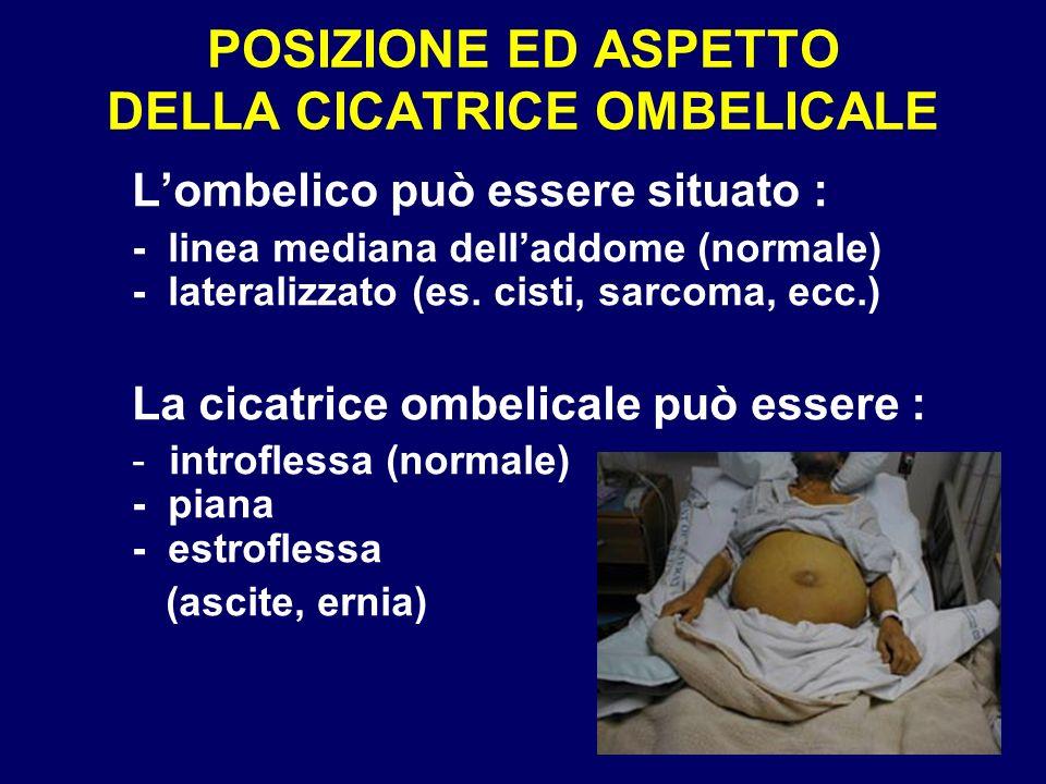 POSIZIONE ED ASPETTO DELLA CICATRICE OMBELICALE