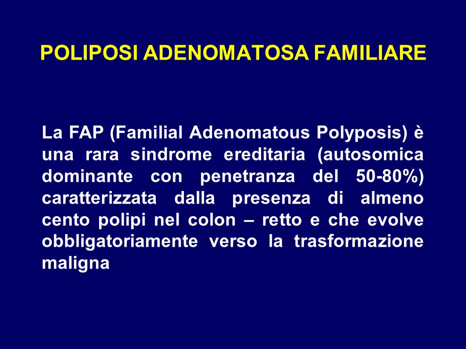 POLIPOSI ADENOMATOSA FAMILIARE