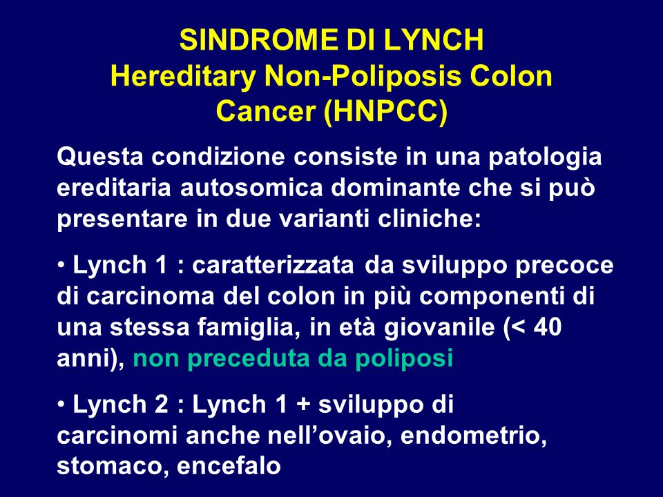 SINDROME DI LYNCH Hereditary Non-Poliposis Colon Cancer (HNPCC)