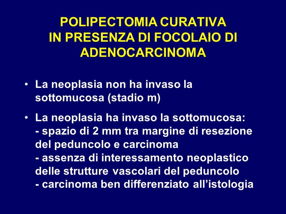 POLIPECTOMIA CURATIVA IN PRESENZA DI FOCOLAIO DI ADENOCARCINOMA