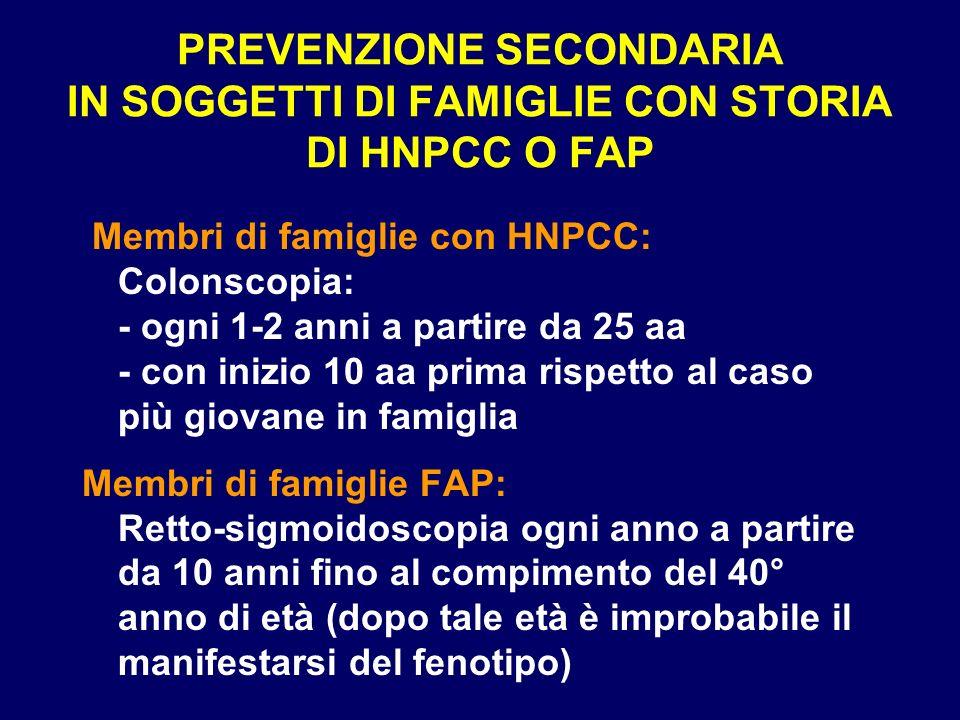 PREVENZIONE SECONDARIA IN SOGGETTI DI FAMIGLIE CON STORIA DI HNPCC O FAP