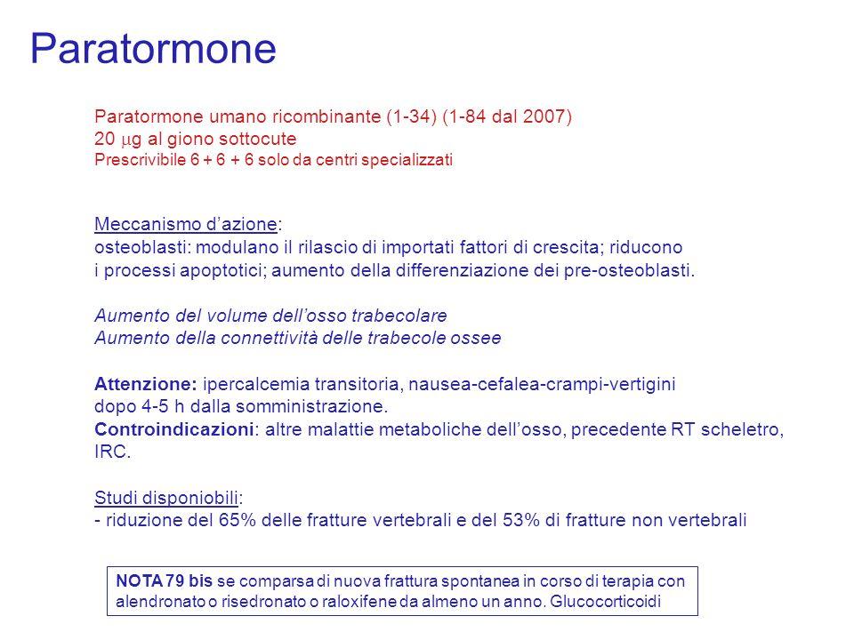 Paratormone Paratormone umano ricombinante (1-34) (1-84 dal 2007)