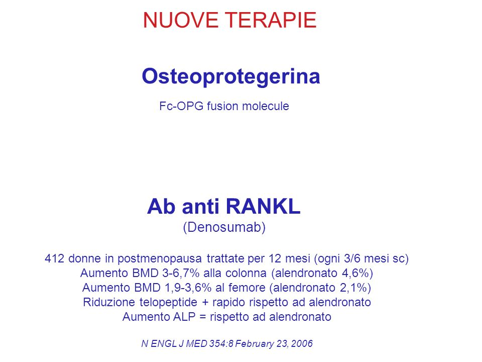 NUOVE TERAPIE Osteoprotegerina Ab anti RANKL (Denosumab)
