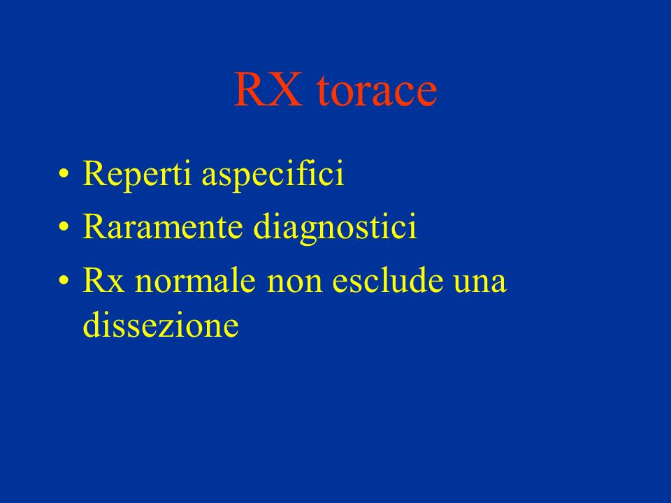 RX torace Reperti aspecifici Raramente diagnostici