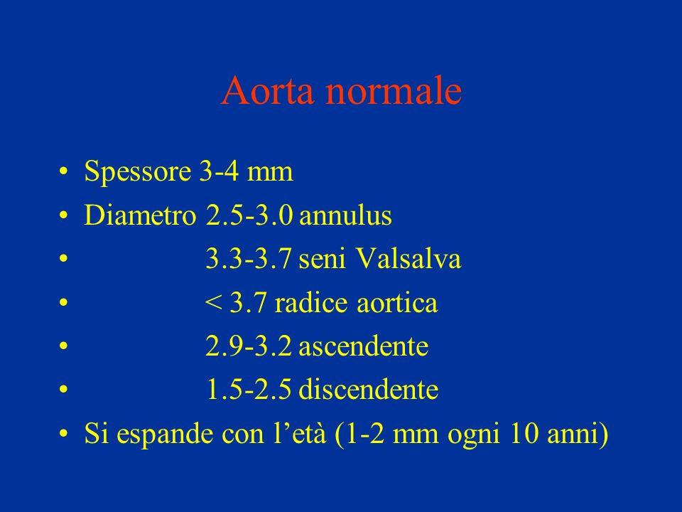 Aorta normale Spessore 3-4 mm Diametro 2.5-3.0 annulus