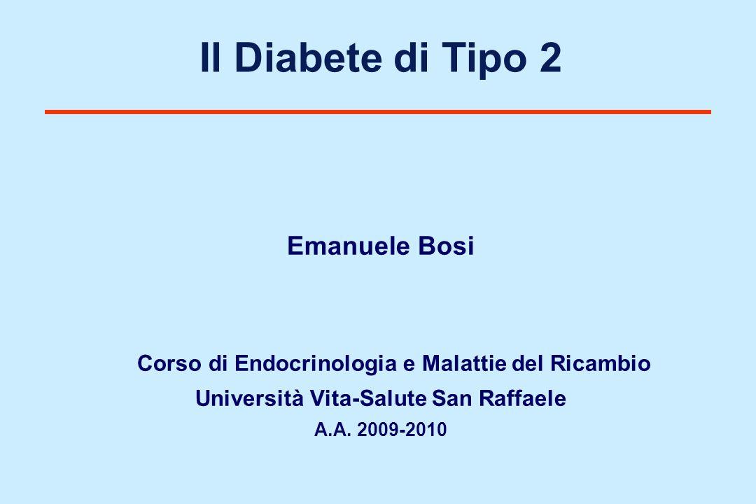 Il Diabete di Tipo 2 Emanuele Bosi Università Vita-Salute San Raffaele