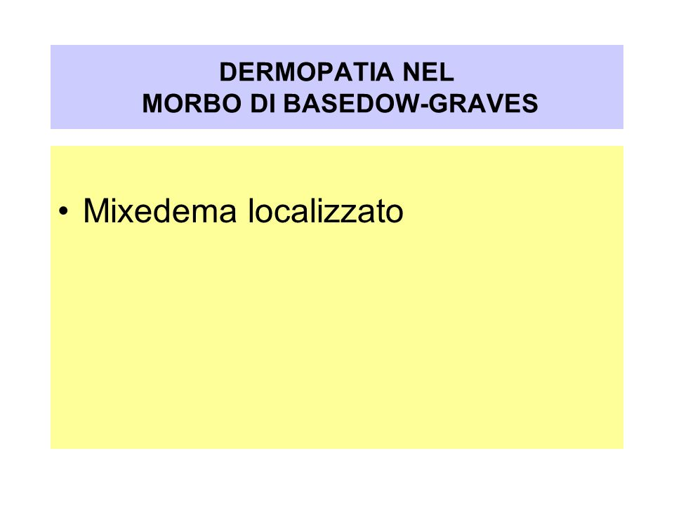 DERMOPATIA NEL MORBO DI BASEDOW-GRAVES