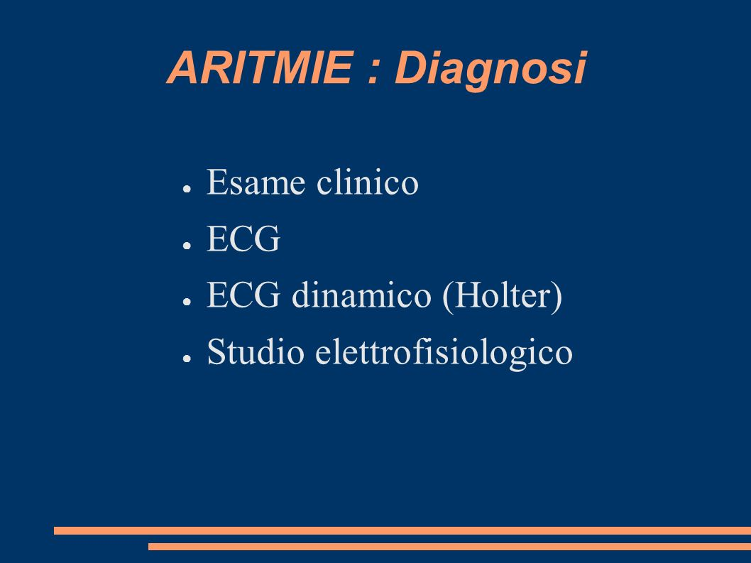 ARITMIE : Diagnosi Esame clinico ECG ECG dinamico (Holter)