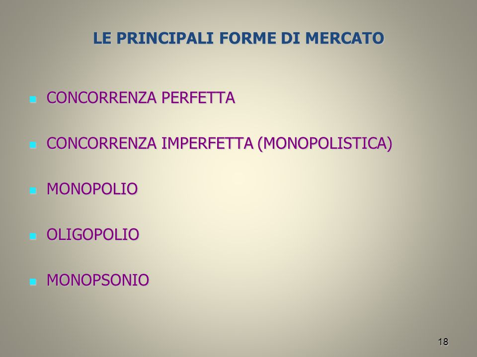 LE PRINCIPALI FORME DI MERCATO