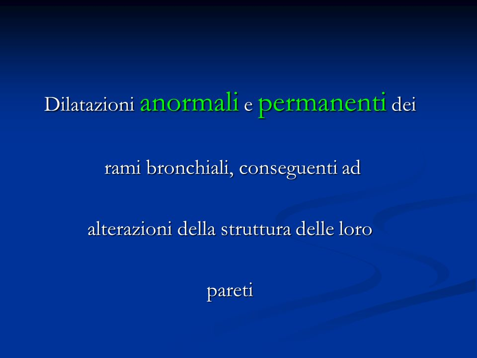 Dilatazioni anormali e permanenti dei
