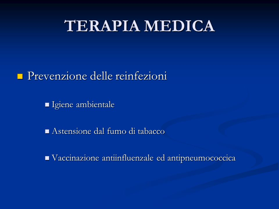 TERAPIA MEDICA Prevenzione delle reinfezioni Igiene ambientale