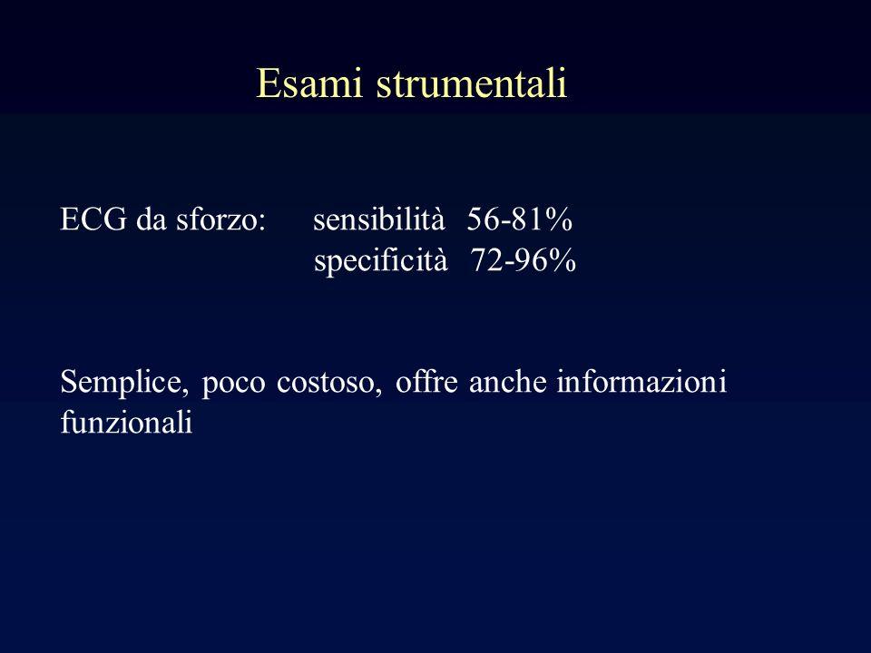 Esami strumentali ECG da sforzo: sensibilità 56-81% specificità 72-96%
