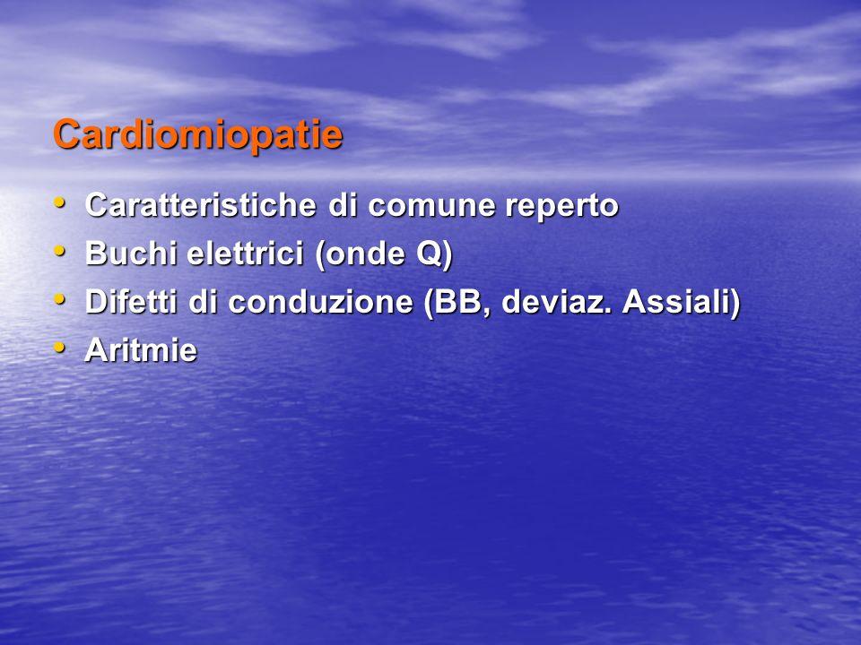Cardiomiopatie Caratteristiche di comune reperto
