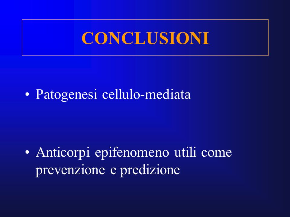 CONCLUSIONI Patogenesi cellulo-mediata