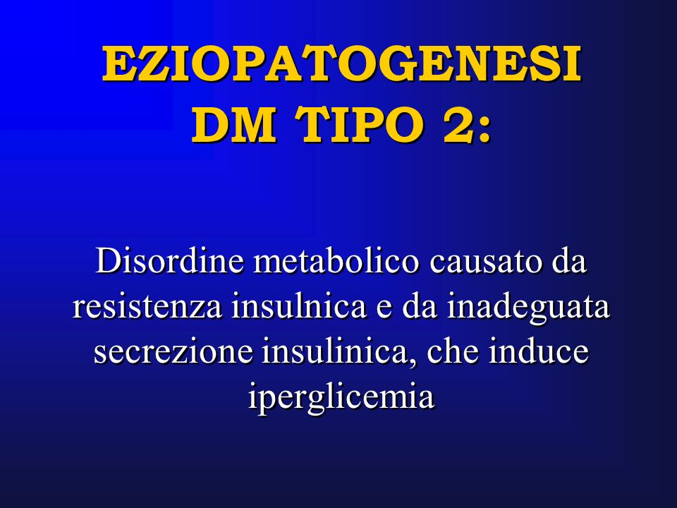 EZIOPATOGENESI DM TIPO 2: