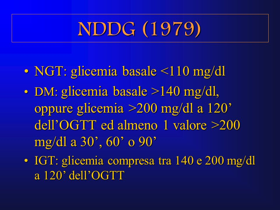 NDDG (1979) NGT: glicemia basale <110 mg/dl