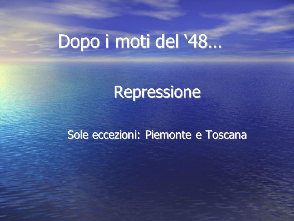 Sole eccezioni: Piemonte e Toscana