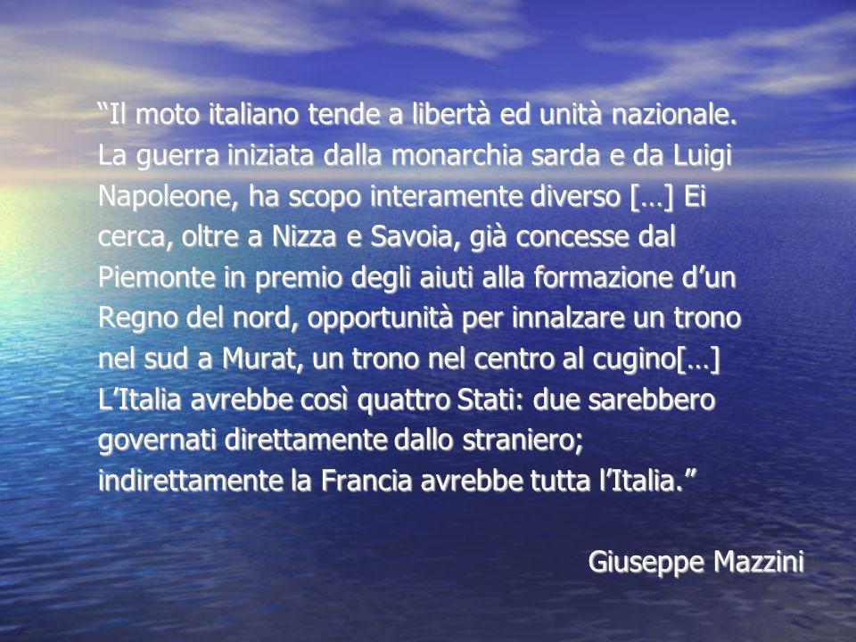 Il moto italiano tende a libertà ed unità nazionale.